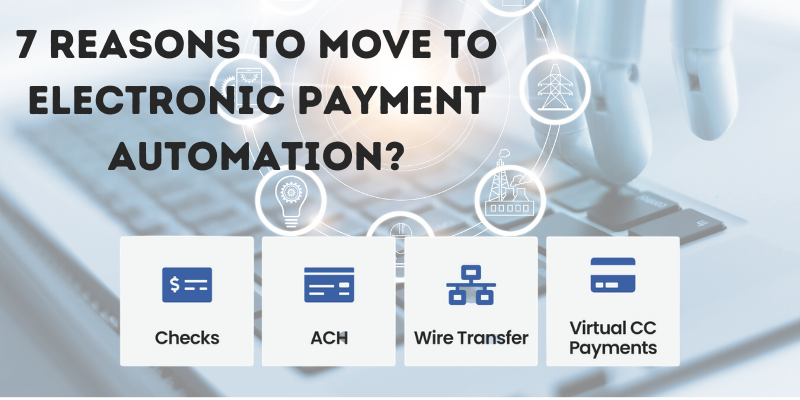 7 reasons to move to electronic payment automation