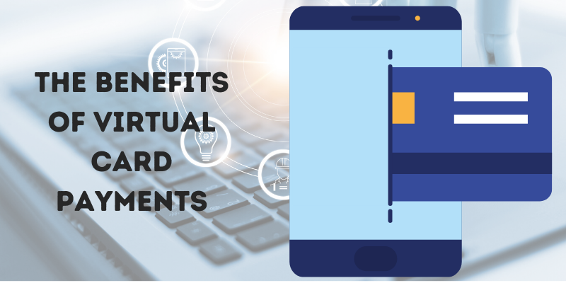 the benefits of virtual card payments